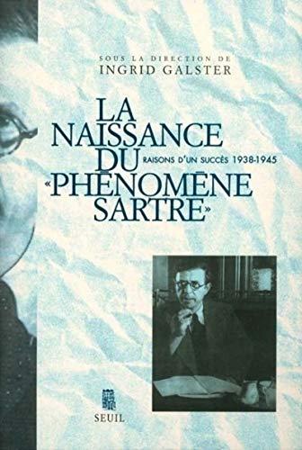 """La naissance du """"phenomene Sartre"""": Raisons d'un succes, 1938-1945 (French Edition):..."""