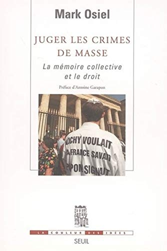 Juger les crimes de masse (French Edition): Osiel, Mark