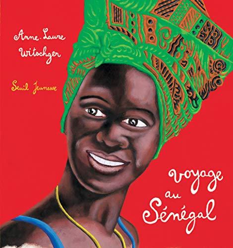 Voyage au Sénégal: Witschger, Anne-Laure
