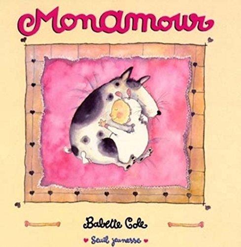 Monamour (Album jeunesse) (French Edition) (9782020484022) by Cole, Babette