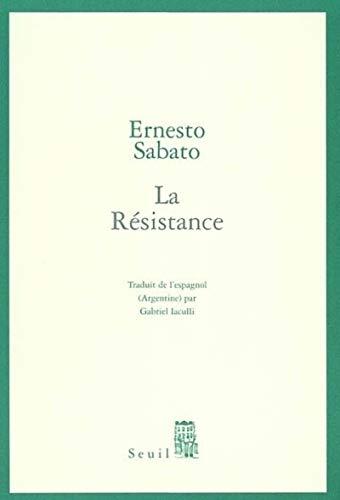 RESISTANCE -LA-: SABATO ERNESTO