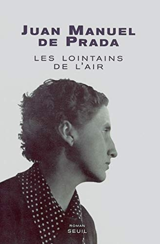 9782020486132: Les Lointains de l'air : A la recherche d'Ana María Martínez Sagi