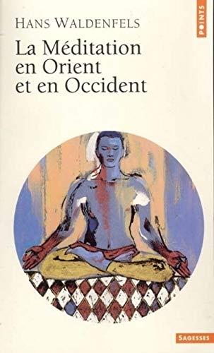 Méditation en Orient et en Occident: Waldenfels, Hans