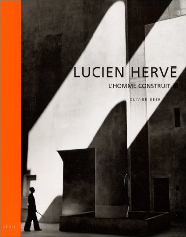 9782020490436: Lucien Herv� : L'homme construit