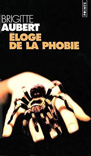 Eloge de la phobie: Aubert, Brigitte
