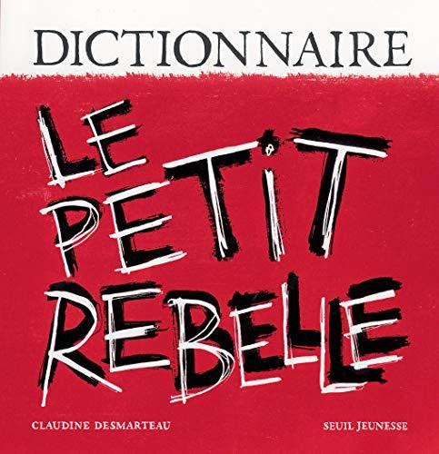 Dictionnaire, le petit rebelle: Desmarteau, Claudine