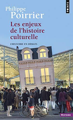 Enjeux de l'histoire culturelle: Poirrier, Philippe