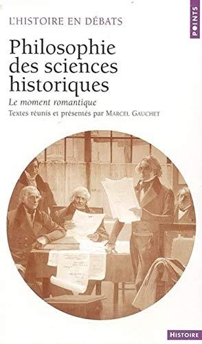 Philosophie des sciences historiques: Le Moment romantique (2020495740) by Gauchet, Marcel