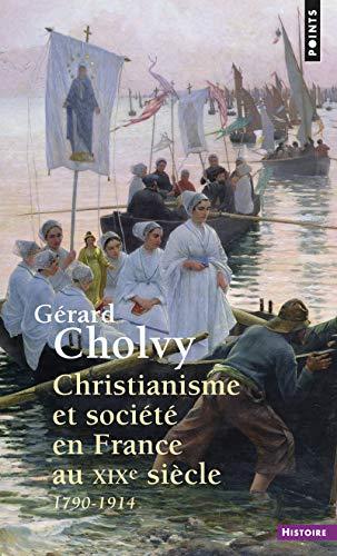 Christianisme et société en France au XIXe siècle: Cholvy, Gérard