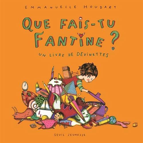 9782020498357: Que fais-tu Fantine ? Un livre de devinettes (French Edition)