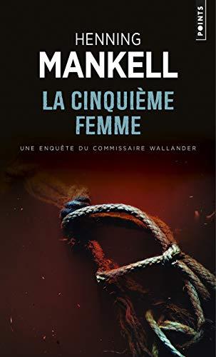 Cinquième femme (La): Mankell, Henning