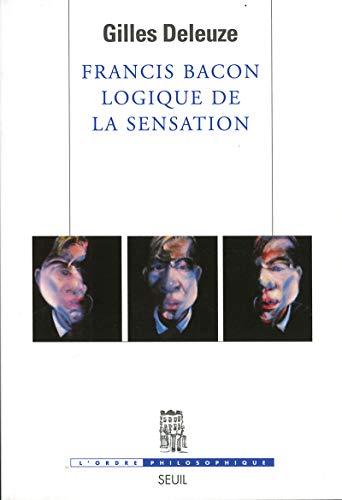 9782020500142: Francis Bacon - Logique De La Sensation (French Edition)