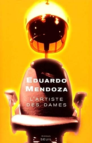 L'Artiste des dames (202050040X) by Mendoza, Eduardo; Maspero, François