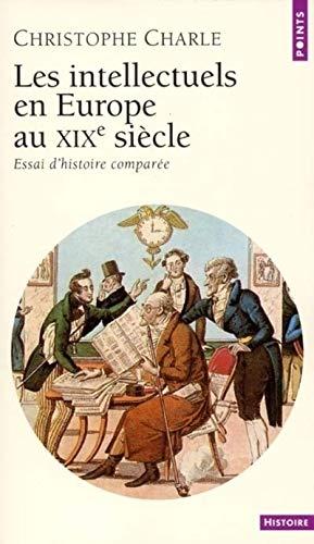 9782020500500: Les Intellectuels en Europe au XIXe siècle : Essai d'histoire comparée