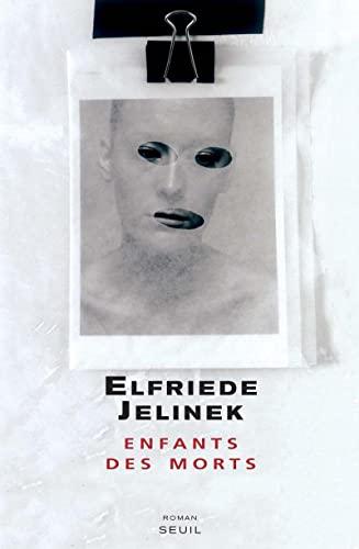 Enfants des morts (French Edition): Elfriede Jelinek