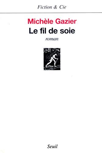 Fil de soie (Le): Gazier, Michèle