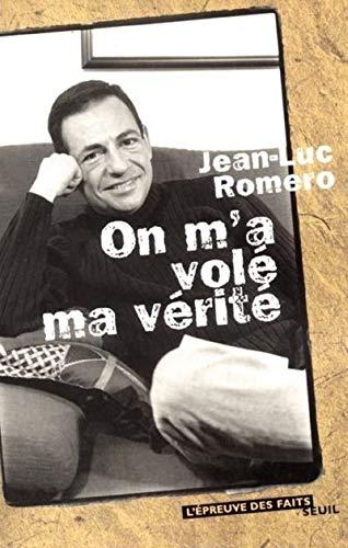 On m'a volé ma vérité: Romero, Jean-Luc