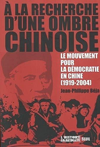 9782020510516: A la recherche d'une ombre chinoise : Le mouvement pour la d�mocratie en Chine, 1919-2004