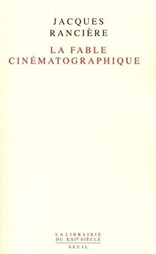 FABLE CINEMATOGRAPHIQUE -LA-: RANCIERE JACQUES