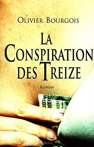 Conspiration des Treize (La): Bourgois, Olivier