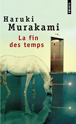 La Fin Des Temps (Points (Editions Du: Murakami, Haruki