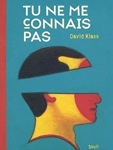 Tu ne me connais pas (French Edition): David Klass