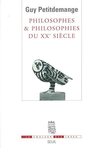 Philosophes & philosophies du XXe siècle: Petitdemange, Guy