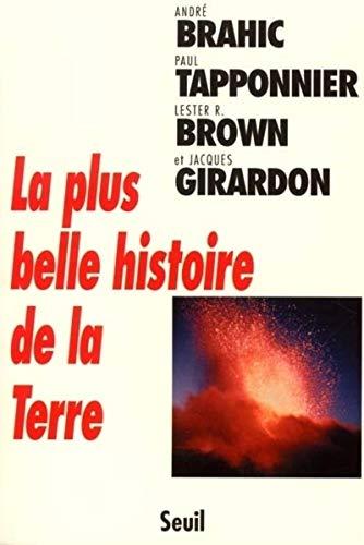 Plus belle histoire de la terre (La): Brahic, Andr�