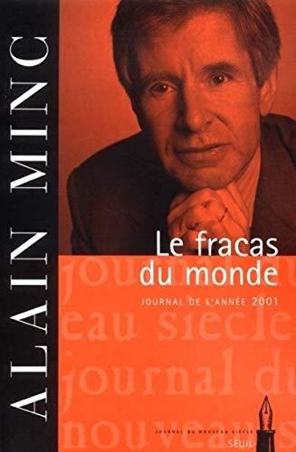 Le Fracas du monde : Journal de: Alain Minc