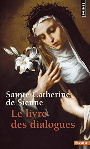 LIVRE DES DIALOGUES (LE): SIENNE DE SAINTE CAT