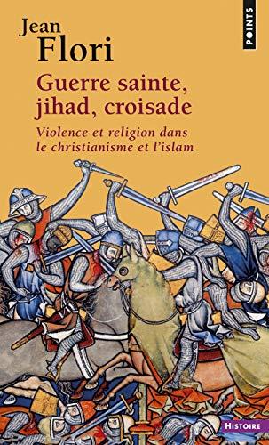 9782020516327: Guerre sainte, jihad, croisade : Violence et religion dans le christianisme et l'islam