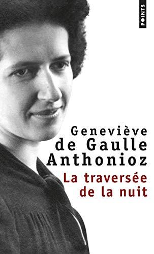 TRAVERSEE DE LA NUIT -LA-: GAULLE ANTHONIOZ DE