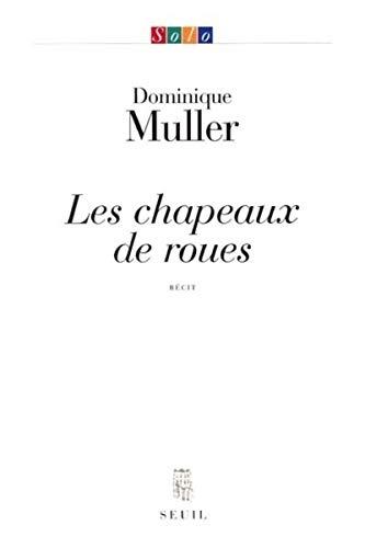 Chapeaux de roues (Les): Muller, Dominique
