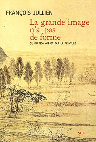 9782020518161: La grande image n'a pas de forme ou du non-objet par la peinture
