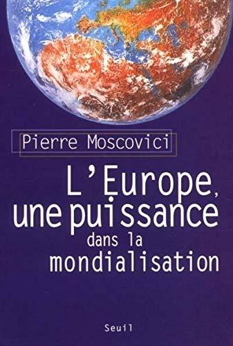 Europe, une puissance dans la mondialisation: Moscovici, Pierre