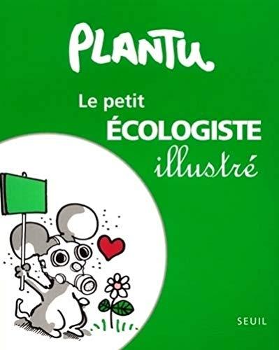 Petit écologiste illustré (Le): Plantu