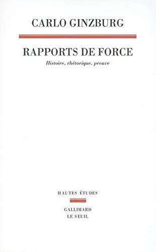9782020525213: Rapports de force : Histoire, rhétorique, preuve