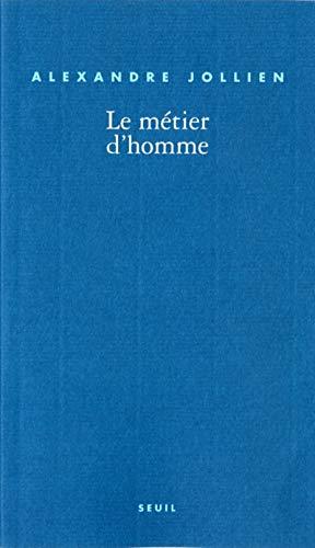 Métier d'homme (Le): Jollien, Alexandre