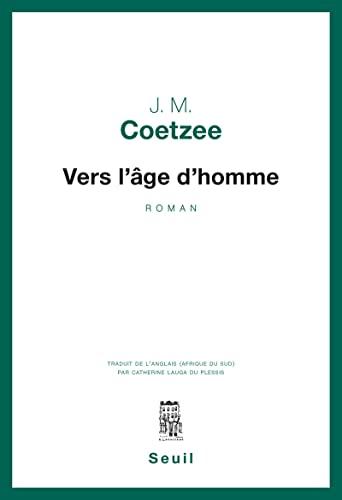 Vers l'âge d'homme: J-M Coetzee