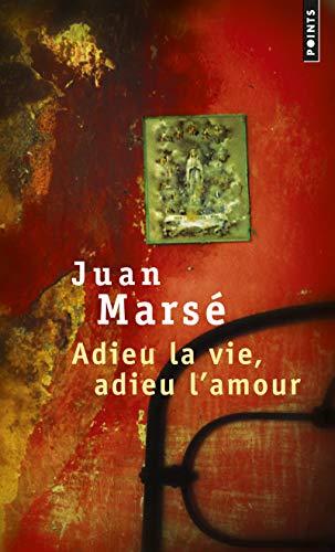Adieu la vie, adieu l'amour: Mars�, Juan