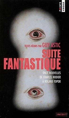 9782020526630: Suite fantastique : Onze nouvelles de Charles Nodier à Roland Topor