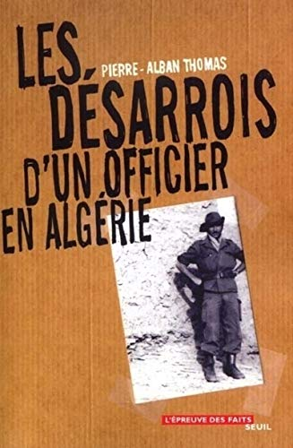 Désarrois d'un officier en Algérie (Les): Thomas, Pierre-Alban