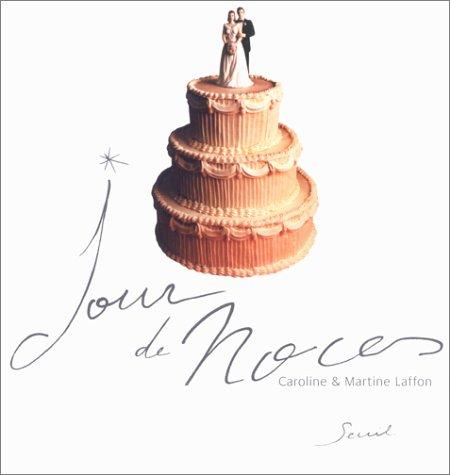 Jour de noces (202052905X) by Laffon, Caroline; Laffon, Martine