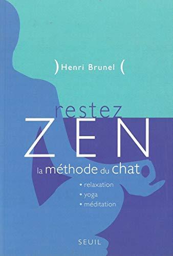 Restez zen [nouvelle édition]: Brunel, Henri