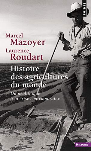 Histoire des agricultures du monde: Mazoyer, Marcel