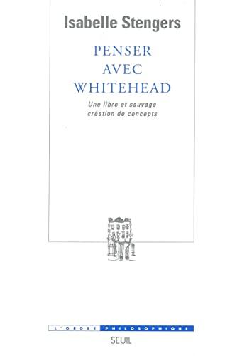 9782020535601: Penser avec Whitehead : Une libre et sauvage création de concepts