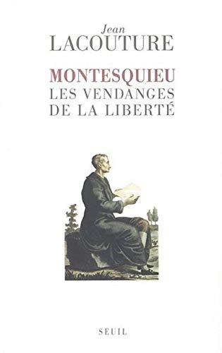 Montesquieu : Les Vendanges de la liberté: Jean Lacouture