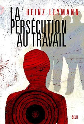 9782020539630: La Persécution au travail