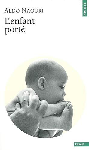 Enfant porté (L'): Naouri, Aldo