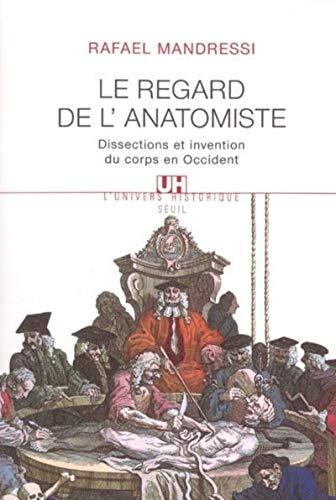 Regard de l'anatomiste (Le): Mandressi, Rafael